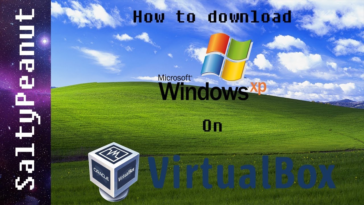 How to download Windows XP on VirtualBox! Working 2020 ...