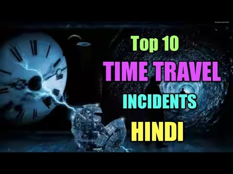 Top 10 Time Travel Incidents || HINDI