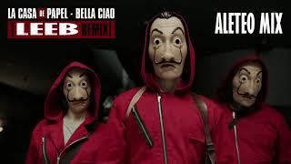 Bella Ciao - La Casa De Papel BOOTLEG ✘ LEEB (Aleteo, Zapateo, Guaracha, Tribal, Circuit)