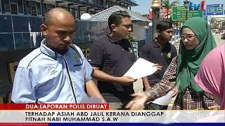 DUA LAPORAN POLIS DIBUAT ASIAH ABD JALIL HINA NABI MUHAMMAD 16 NOV 2017
