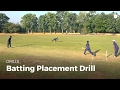 Batting Placement Drill | Cricket