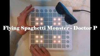 Repeat youtube video Flying Spaghetti Monster - Doctor P [Launchpad Cover] (feat Arizona)