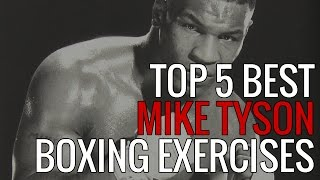 Top 5 Best Mike Tyson Exercises - Strength and Defense Workout