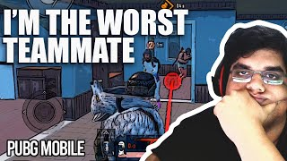 I'M THE WORST TEAM MATE | PubG Mobile Funny Moments