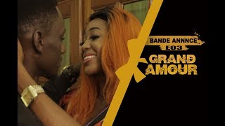 Grand Amour - Episode 03 - Bande Annonce