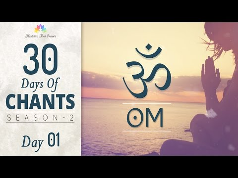 OM MANTRA MEDITATION | 30 DAYS of CHANTS S2 - DAY 01 | Meditative Mind Meditation Music
