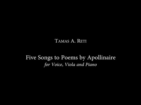 Tamas A. RETI — Five Songs to Poems by Apollinaire