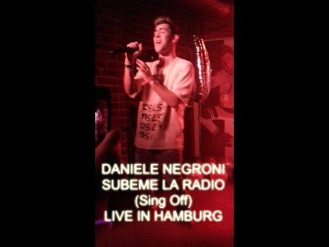 Daniele Negroni - Subeme La Radio (Sing Off) Live in Hamburg