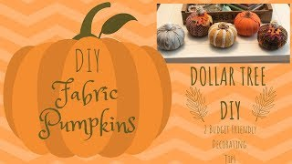 Dollar Tree Fall DIY  |  Fabric Covered Pumpkins  |  Budget Friendly Tips