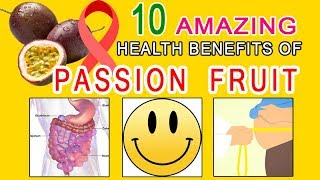 10 Amazing Health benefits of Passion Fruit