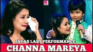 "Jayas Kumar last performance!! ""Channa Mereya"" |||SA RE GA MA PA 2017||| Neha Kakkar gets Emotional"