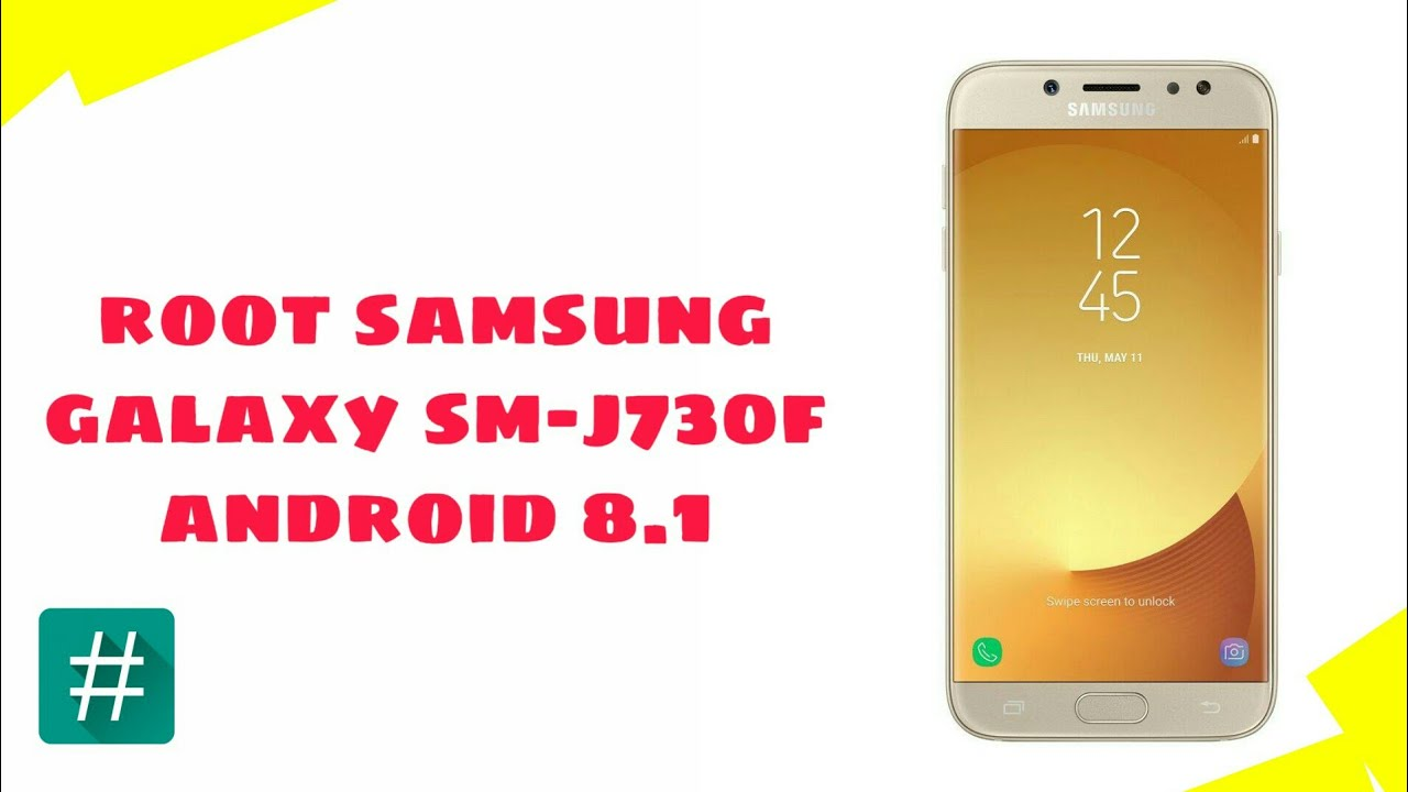 Root Samsung Galaxy J7 Pro SM-J730F Android 8 1 0 Oreo- Easy