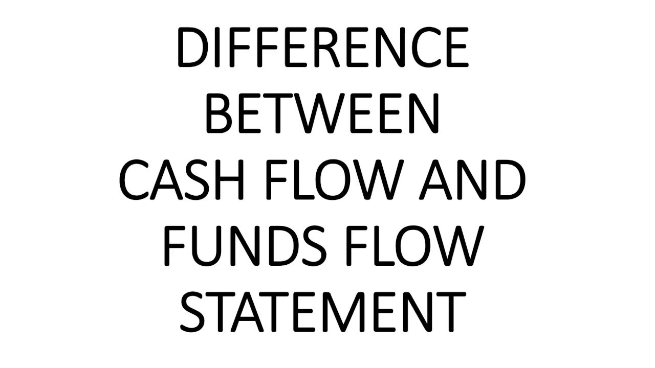 difference between cash flow and funds flow statement youtube