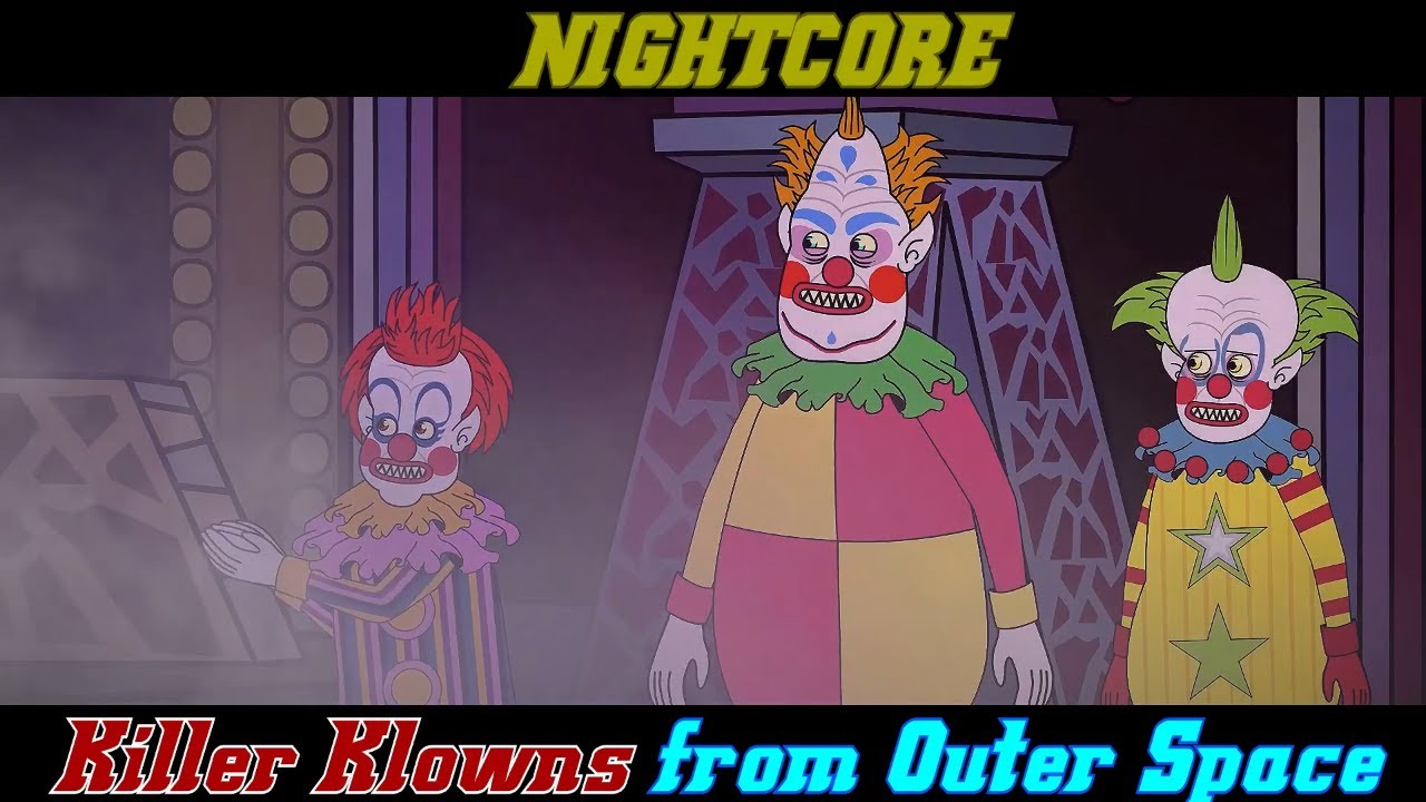 KILLER KLOWNS FROM OUTER SPACE THE MUSICAL   Animated Song [NIGHTCORE]