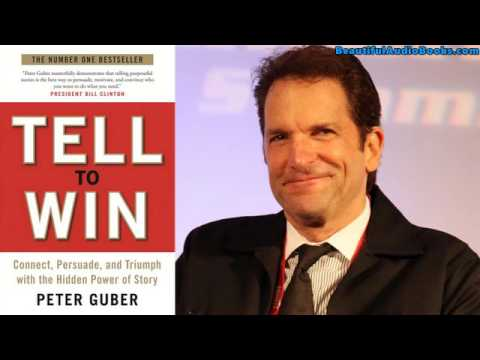 Tell to Win: Connect, Persuade, and Triumph with the Hidden Power of Story Part 1