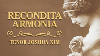 Recondita armonia - Tosca - Puccini (오묘한 조화 - 토스카 - 푸치니) Tenor Joshua Kim