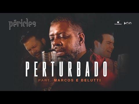 Péricles - Perturbado (Part. Marcos & Belutti) | Videoclipe Oficial | CD Deserto da Ilusão