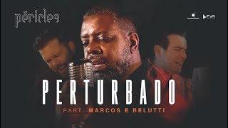 péricles perturbado part marcos belutti videoclipe oficial cd deserto da ilusão