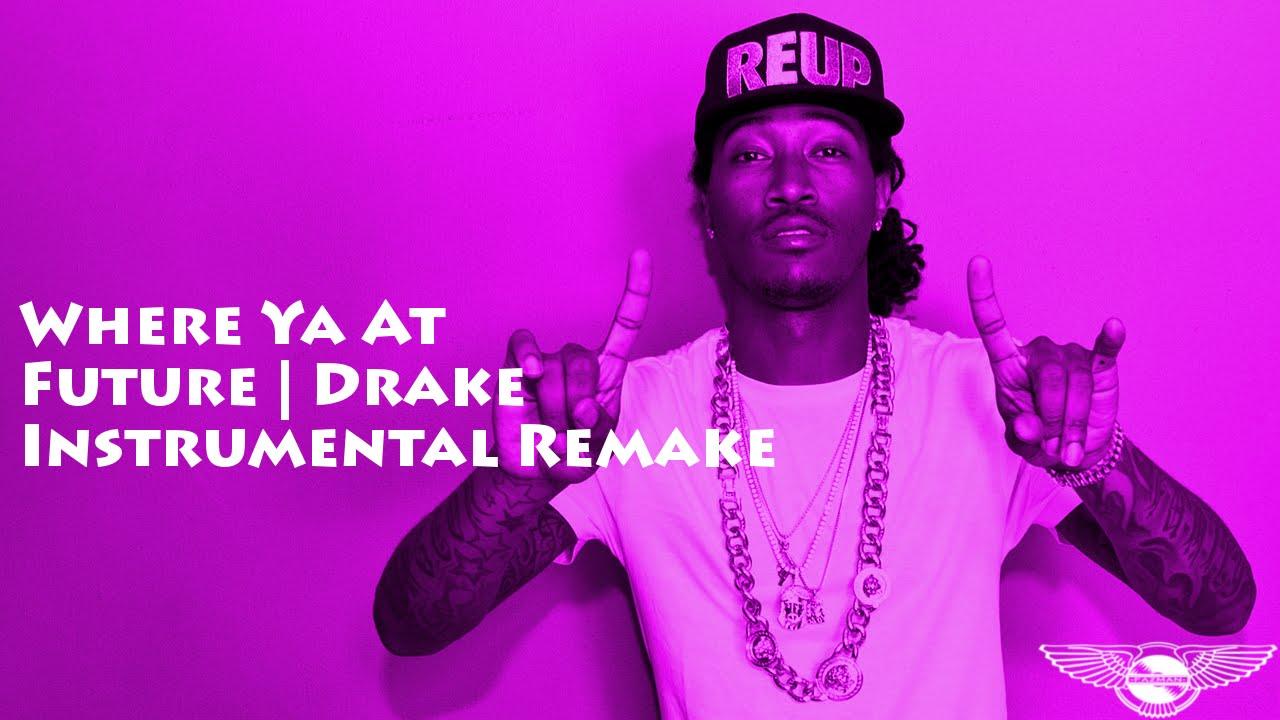 Future | Drake - Where Ya At (Instrumental Remake) - YouTube
