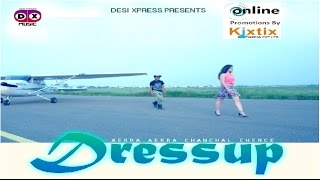 DressUp (Full )●Chanchal Chence ● New Hindi Songs 2017● New Bollywood Songs 2017●Party Song
