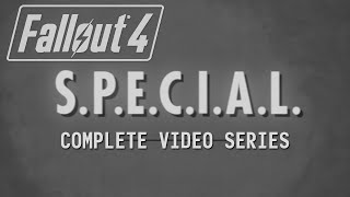 Fallout 4 S.P.E.C.I.A.L. Complete Video Series - All 7 Training Videos