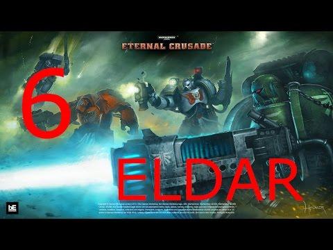 Let's Play Warhammer 40000 Eternal Crusade #6 Eldar in the House |