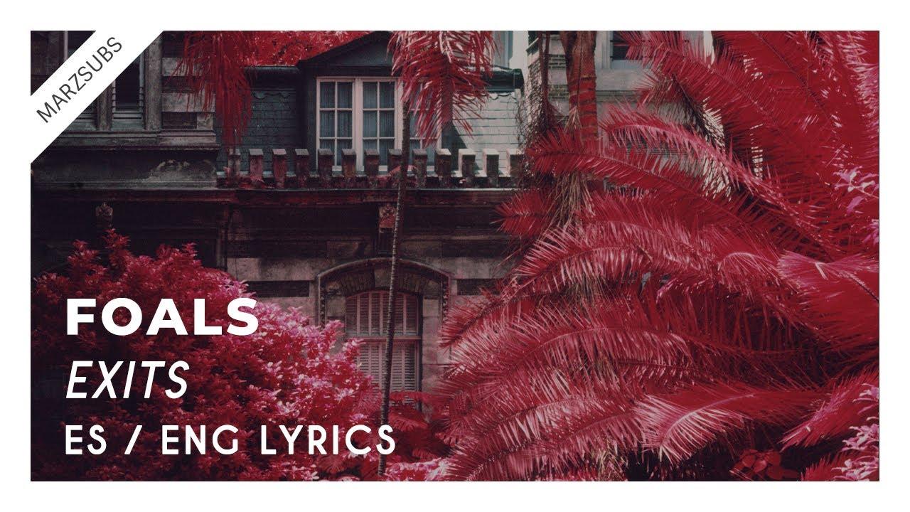 FOALS Exits Lyrics Letra YouTube