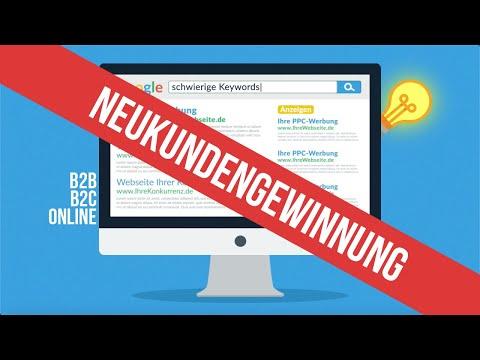 Neukundengewinnung B2B & B2C (PPC Werbung) - Neukunden gewinnen Ideen & Strategie