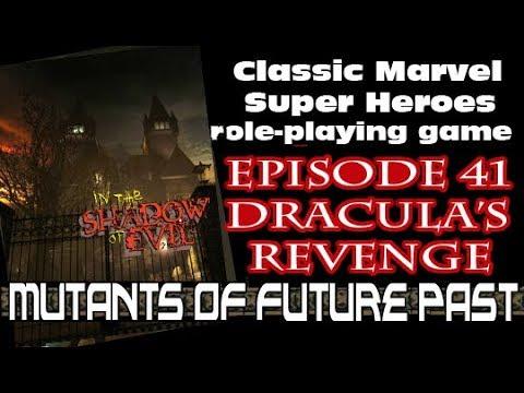 MUTANTS - CLASSIC MARVEL RPG EPISODE 41 Dracula's Revenge