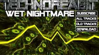 Technoreabit - Wet Nightmare [Electro/House, Free Download] + Visuals