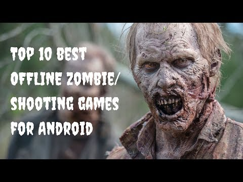 Top 10 Best OFFLINE Zombie Shooting Games For Android 2019