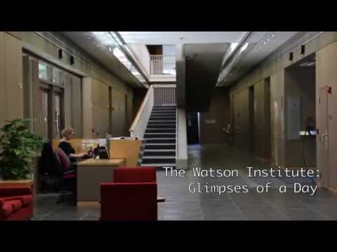 The Watson Institute for International Studies: Glimpses of a Day