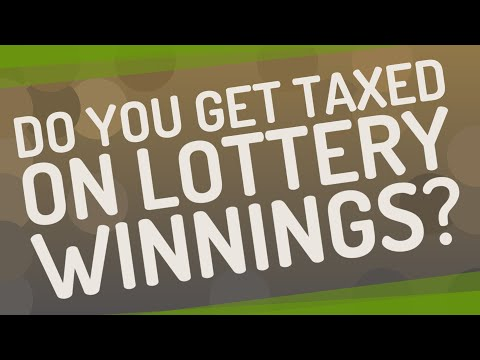 Do You Get Taxed On Lottery Winnings?