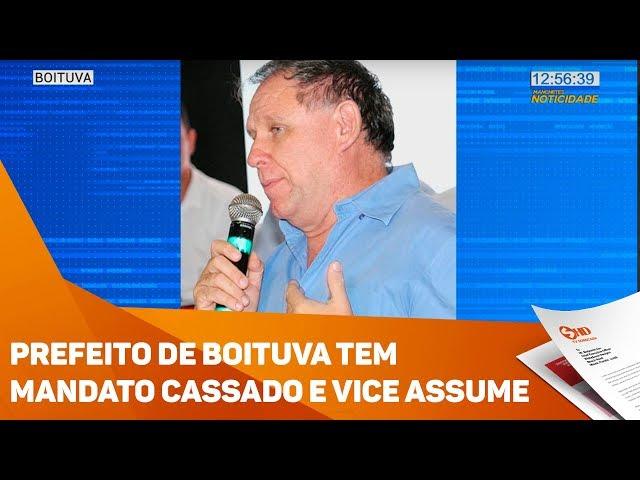Prefeito de Boituva tem mandato cassado e vice assume - TV SOROCABA/SBT