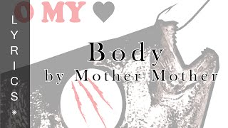 (Lyrics) Body by Mother Mother