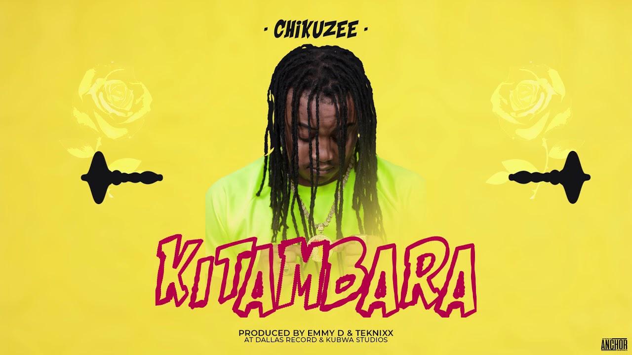 CHIKUZEE- KITAMBARA ( Official Audio)