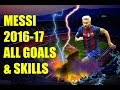 Lionel Messi • All Goals and Skills • 2016 17