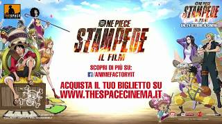 One Piece: STAMPEDE - Il Film - Anteprime @ The Space Cinema