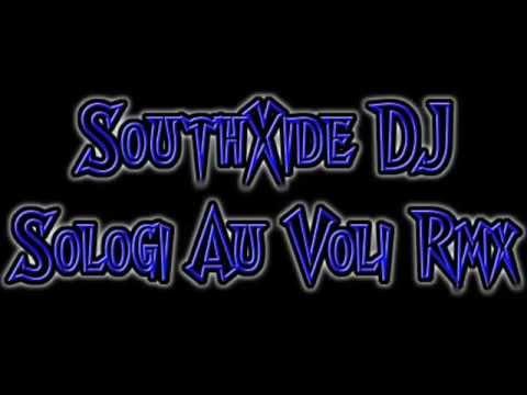 SouthXide DJ -  Sologi Au Voli Rmx