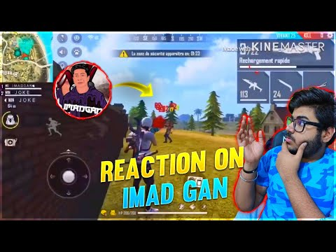 REACTION ON IMAD GAN -FREE FIRE BEST PLAYER-TECHNICAL KK REACTION