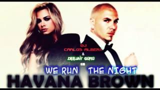 Havana Brown ft Pitbull - We Run The Night (DJ Carlos Albert & Deejay Guru 2012 Radio Mix)
