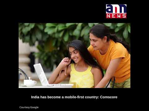 India has become a mobile-first country: Comscore