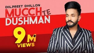 Dilpreet Dhillon | Mucch Te Dushman (Medley) | Full Video | Gurlej Akhtar| Latest Punjabi Song 2020
