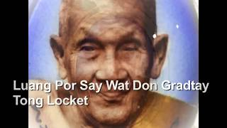 Locket Luang Phu Say Wat Don Gradtay Tong