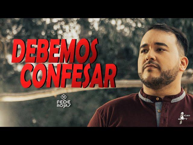 Debemos Confesar - Fede Rojas (Video Oficial)