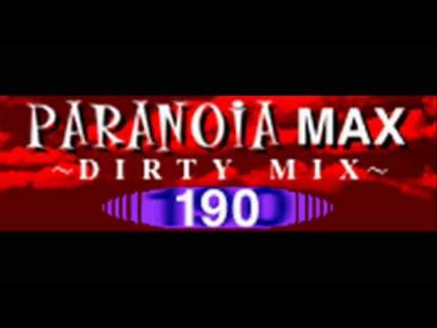 PARANOiA MAX ~DIRTY MIX~ - 190 (HQ)