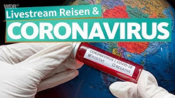 Livestream: Coronavirus - Gestrandet im Ausland & Reisezukunft | WDR Reisen