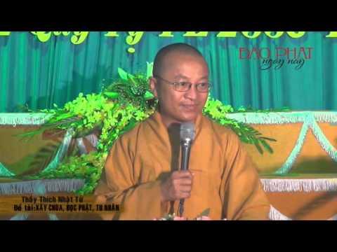 Xây chùa, học Phật, tu nhân ( 20/03/2013)