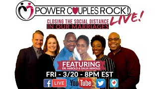 LIVE!  Power Couples Rock:  Closing The Social Distance In Our Marriages