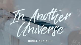 Смотреть клип Кирилл Скрипник - In Another Universe